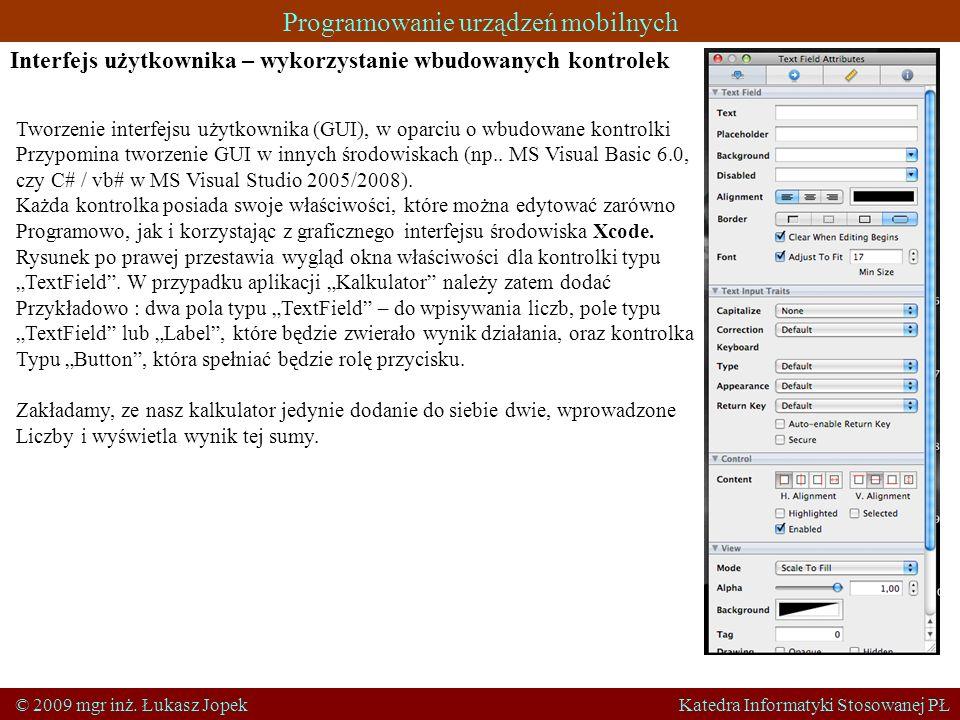 Programowanie urządzeń mobilnych © 2009 mgr inż. Łukasz Jopek Katedra Informatyki Stosowanej PŁ Interfejs użytkownika – wykorzystanie wbudowanych kont