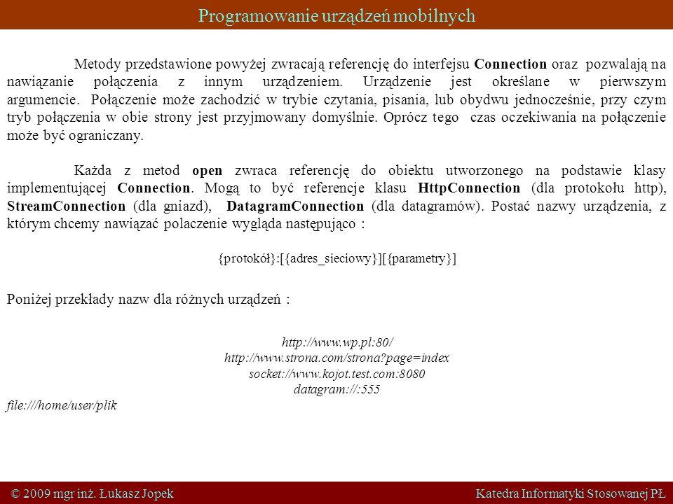 Programowanie urządzeń mobilnych © 2009 mgr inż. Łukasz Jopek Katedra Informatyki Stosowanej PŁ Metody przedstawione powyżej zwracają referencję do in