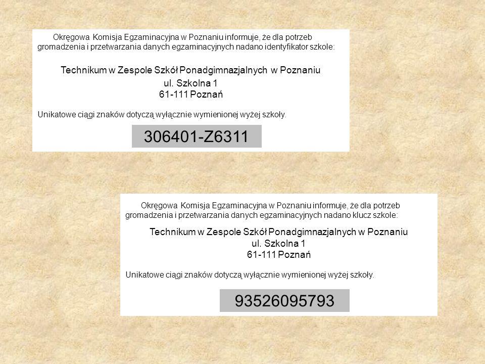 Okręgowa Komisja Egzaminacyjna w Poznaniu informuje, że dla potrzeb gromadzenia i przetwarzania danych egzaminacyjnych nadano identyfikator szkole: Te