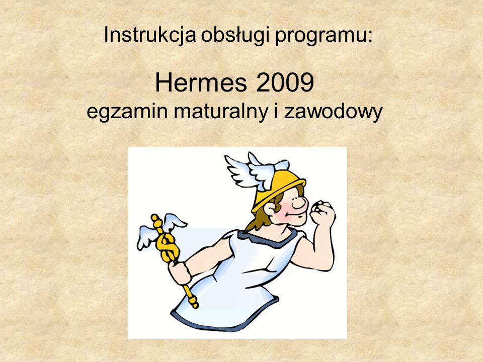 Instrukcja obsługi programu: Hermes 2009 egzamin maturalny i zawodowy