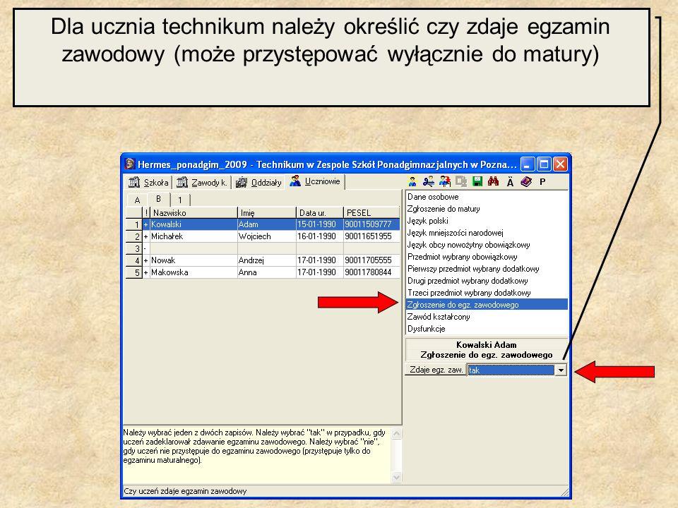Dla ucznia technikum należy określić czy zdaje egzamin zawodowy (może przystępować wyłącznie do matury)