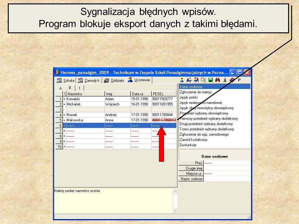 Sygnalizacja błędnych wpisów. Program blokuje eksport danych z takimi błędami.