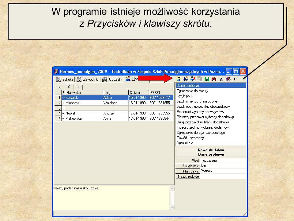 W programie istnieje możliwość korzystania z Przycisków i klawiszy skrótu.