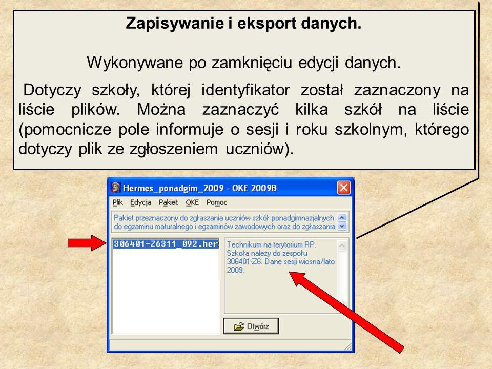 Zapisywanie i eksport danych. Wykonywane po zamknięciu edycji danych. Dotyczy szkoły, której identyfikator został zaznaczony na liście plików. Można z