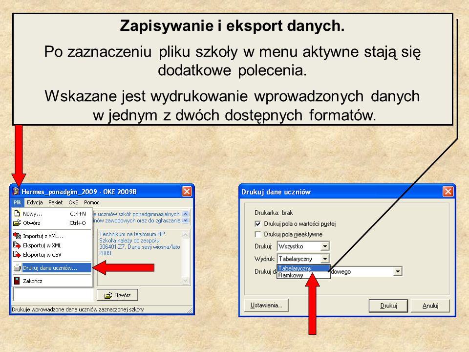 Zapisywanie i eksport danych. Po zaznaczeniu pliku szkoły w menu aktywne stają się dodatkowe polecenia. Wskazane jest wydrukowanie wprowadzonych danyc
