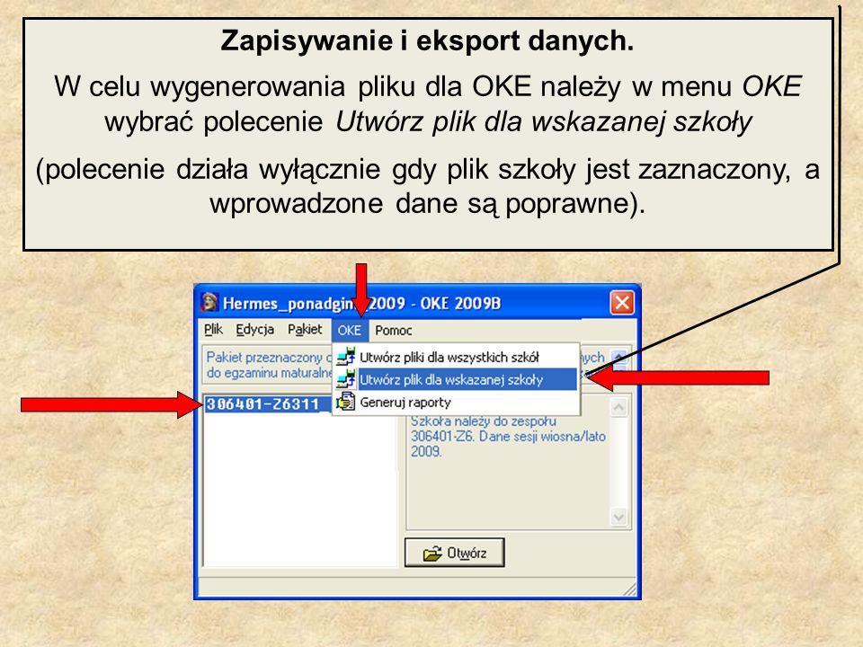 Zapisywanie i eksport danych. W celu wygenerowania pliku dla OKE należy w menu OKE wybrać polecenie Utwórz plik dla wskazanej szkoły (polecenie działa