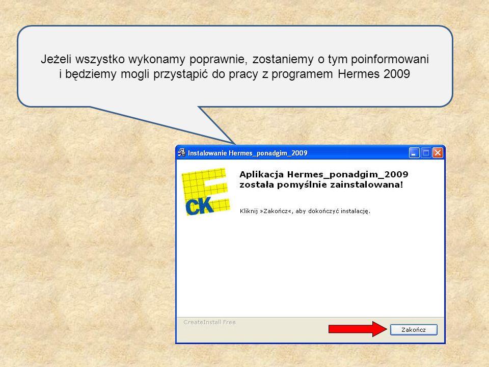 Jeżeli wszystko wykonamy poprawnie, zostaniemy o tym poinformowani i będziemy mogli przystąpić do pracy z programem Hermes 2009