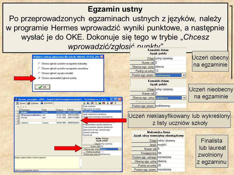Egzamin ustny Po przeprowadzonych egzaminach ustnych z języków, należy w programie Hermes wprowadzić wyniki punktowe, a następnie wysłać je do OKE. Do