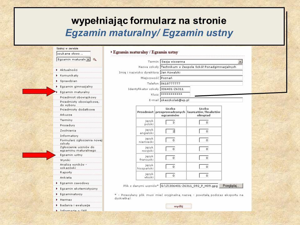 wypełniając formularz na stronie Egzamin maturalny/ Egzamin ustny