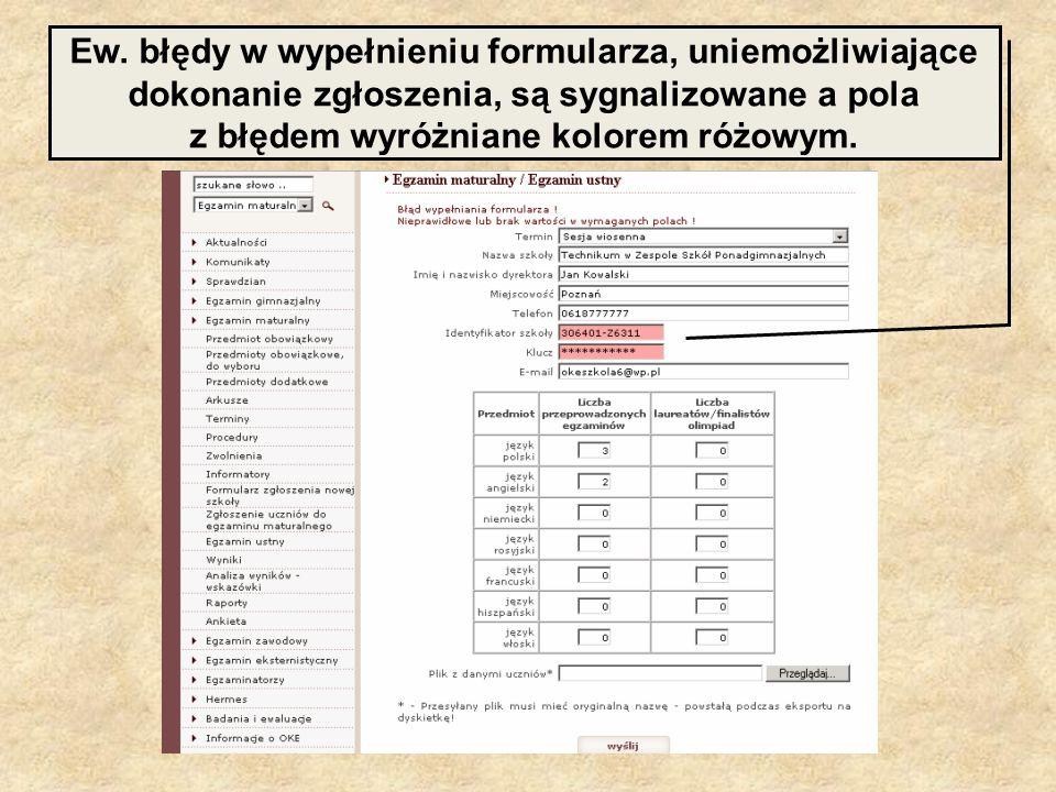 Ew. błędy w wypełnieniu formularza, uniemożliwiające dokonanie zgłoszenia, są sygnalizowane a pola z błędem wyróżniane kolorem różowym.