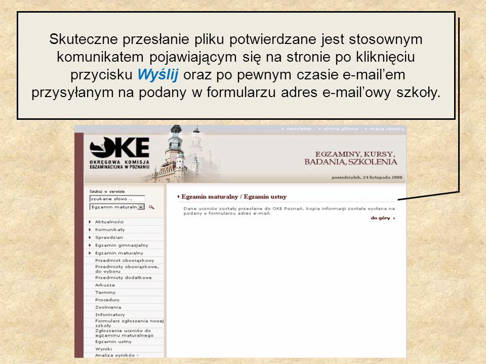 Skuteczne przesłanie pliku potwierdzane jest stosownym komunikatem pojawiającym się na stronie po kliknięciu przycisku Wyślij oraz po pewnym czasie e-