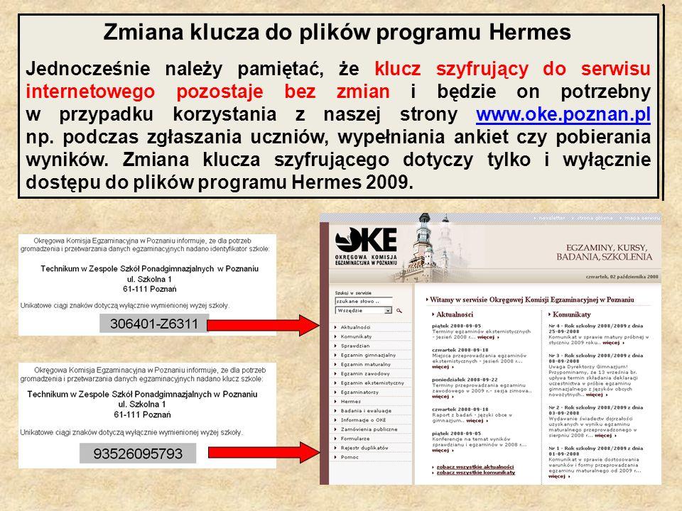 Zmiana klucza do plików programu Hermes Jednocześnie należy pamiętać, że klucz szyfrujący do serwisu internetowego pozostaje bez zmian i będzie on pot