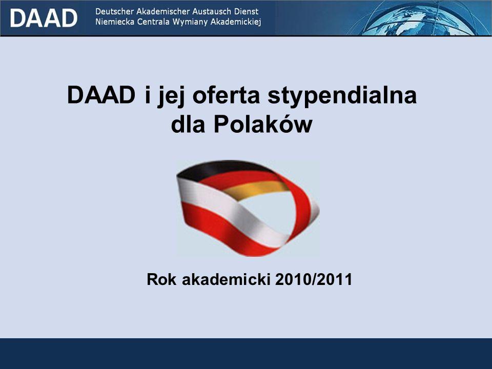 DAAD i jej oferta stypendialna dla Polaków Rok akademicki 2010/2011
