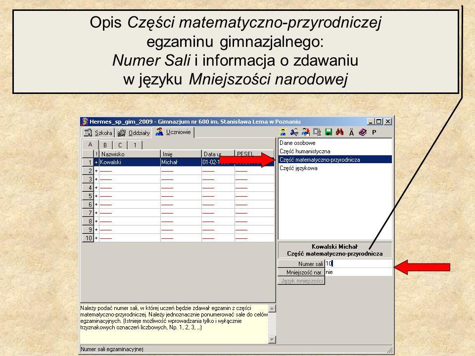 Opis Części matematyczno-przyrodniczej egzaminu gimnazjalnego: Numer Sali i informacja o zdawaniu w języku Mniejszości narodowej
