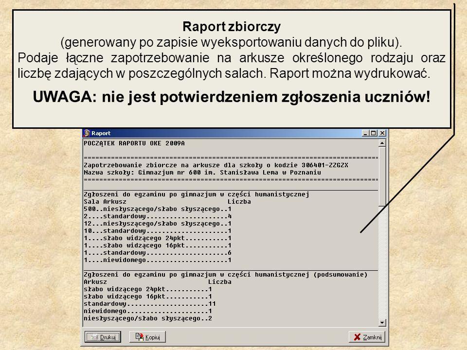 Raport zbiorczy (generowany po zapisie wyeksportowaniu danych do pliku). Podaje łączne zapotrzebowanie na arkusze określonego rodzaju oraz liczbę zdaj