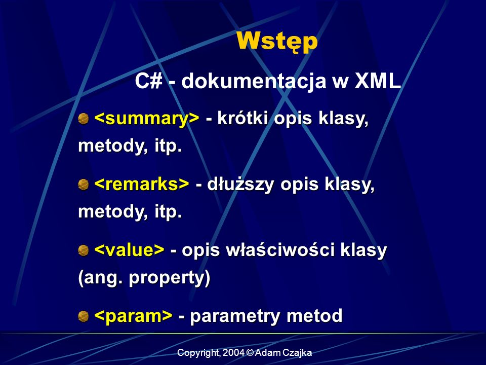 Copyright, 2004 © Adam Czajka Wstęp - krótki opis klasy, metody, itp. - krótki opis klasy, metody, itp. - dłuższy opis klasy, metody, itp. - dłuższy o