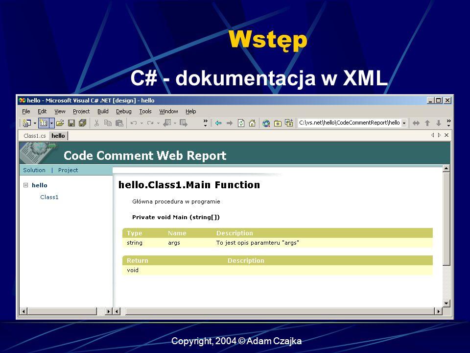 Copyright, 2004 © Adam Czajka Wstęp C# - dokumentacja w XML