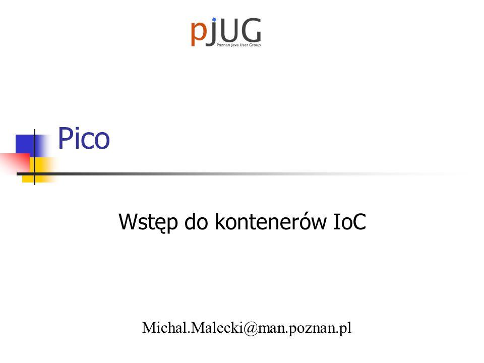 © Michał Małecki 2004 Setter injection - przykład class Komponent { public Komponent(){ //bezparametrowy konstruktor JavaBean } public void setDependency(Depend1 d){ dependency = d; }