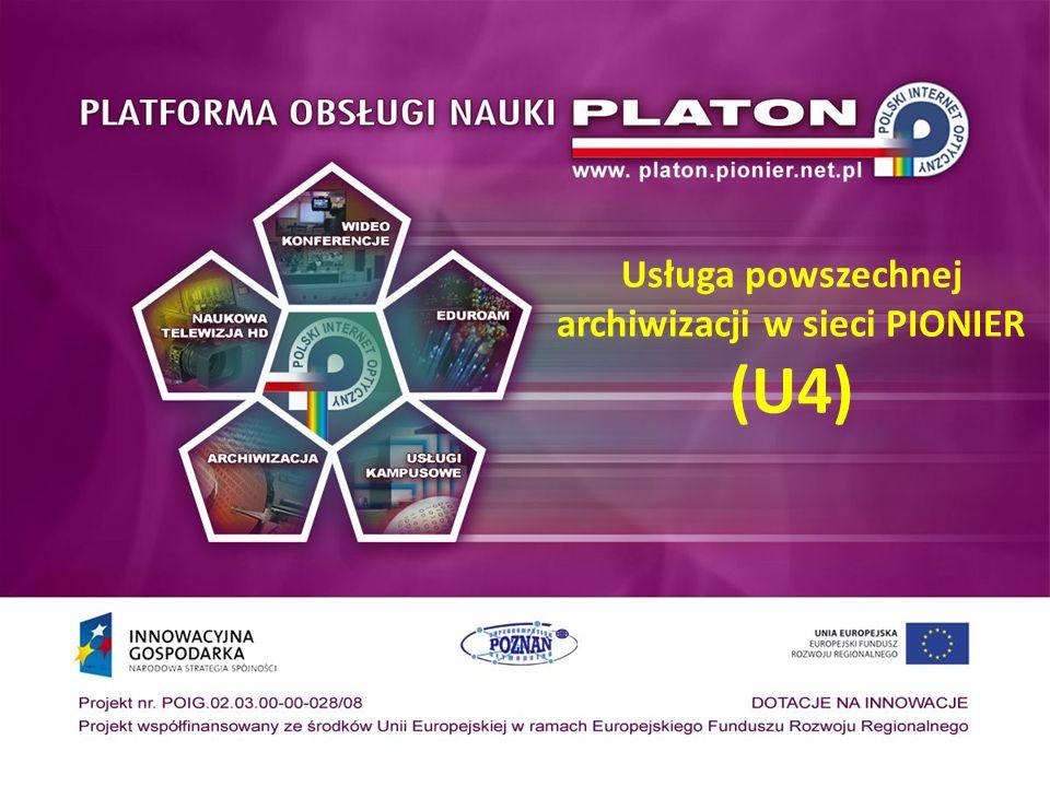 Usługa powszechnej archiwizacji w sieci PIONIER (U4)
