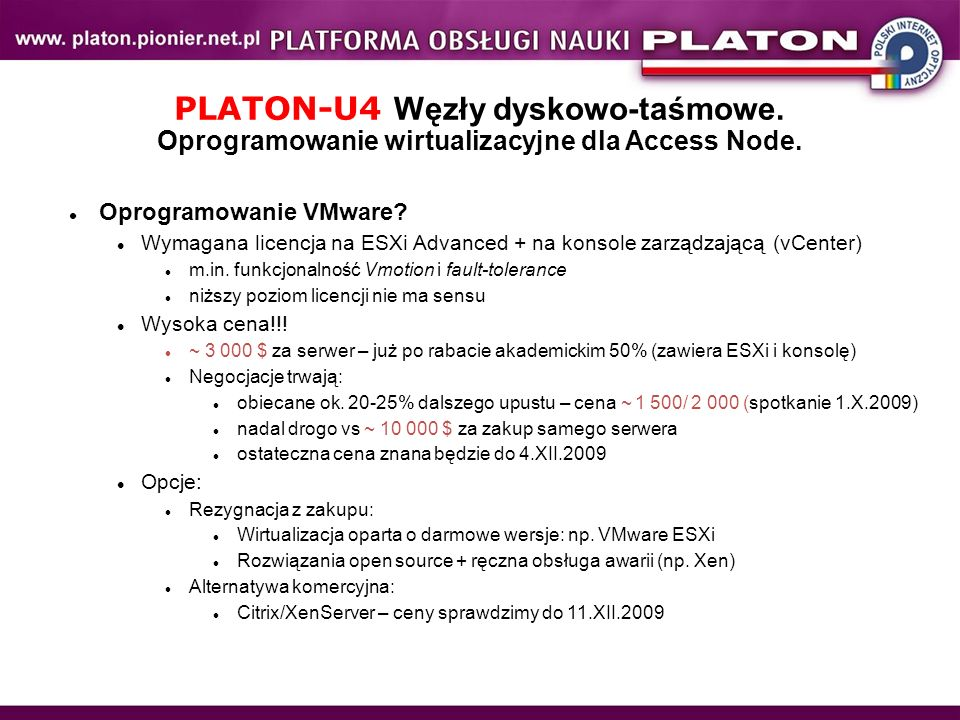 PLATON-U4 Węzły dyskowo-taśmowe. Oprogramowanie wirtualizacyjne dla Access Node. Oprogramowanie VMware? Wymagana licencja na ESXi Advanced + na konsol