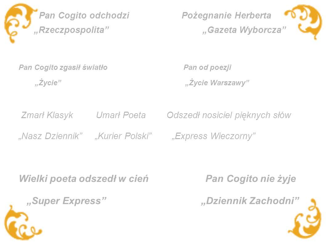 Pan Cogito odchodzi Pożegnanie Herberta Rzeczpospolita Gazeta Wyborcza Pan Cogito zgasił światło Pan od poezji Życie Życie Warszawy Zmarł Klasyk Umarł