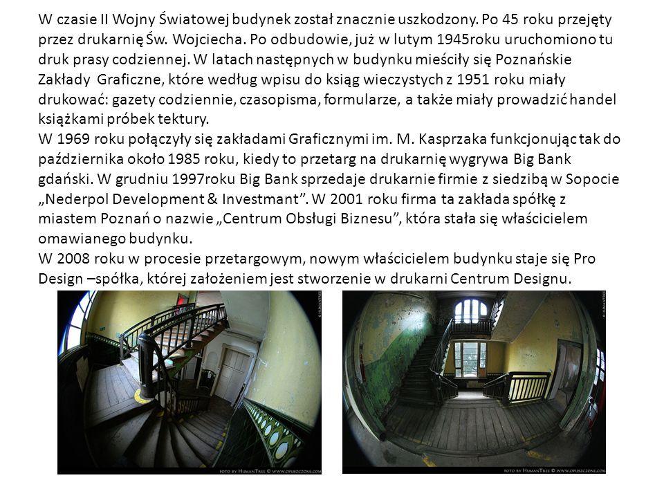 W czasie II Wojny Światowej budynek został znacznie uszkodzony. Po 45 roku przejęty przez drukarnię Św. Wojciecha. Po odbudowie, już w lutym 1945roku