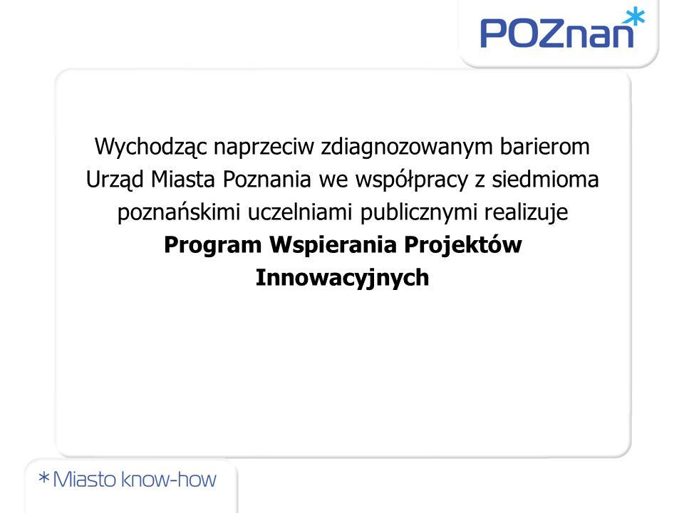 Wychodząc naprzeciw zdiagnozowanym barierom Urząd Miasta Poznania we współpracy z siedmioma poznańskimi uczelniami publicznymi realizuje Program Wspie