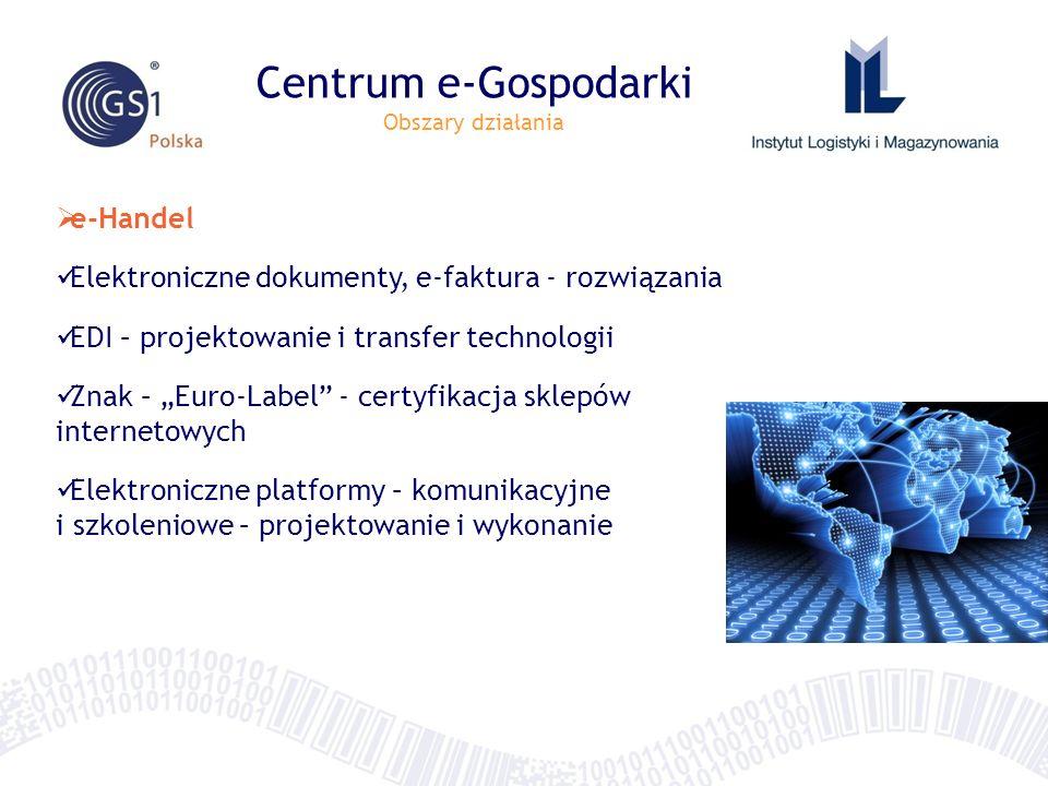 Centrum e-Gospodarki Obszary działania e-Handel Elektroniczne dokumenty, e-faktura - rozwiązania EDI – projektowanie i transfer technologii Znak – Eur