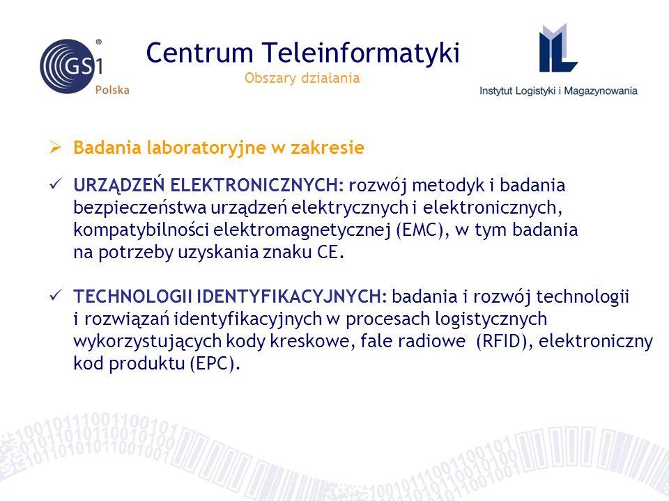 Centrum Teleinformatyki Obszary działania Badania laboratoryjne w zakresie URZĄDZEŃ ELEKTRONICZNYCH: rozwój metodyk i badania bezpieczeństwa urządzeń