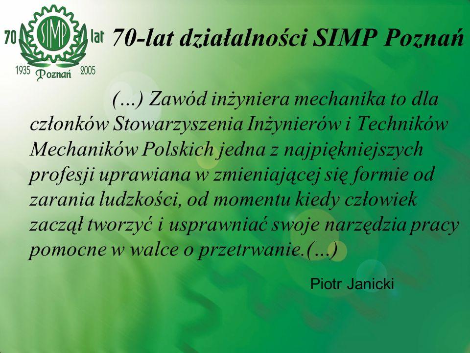1935 rok – Zarząd główny SIMP powołuje Oddział SIMP w Poznaniu, w oparciu o Koło Fachowe Inżynierów Mechaników działające w ramach Stowarzyszenia Inżynierów.
