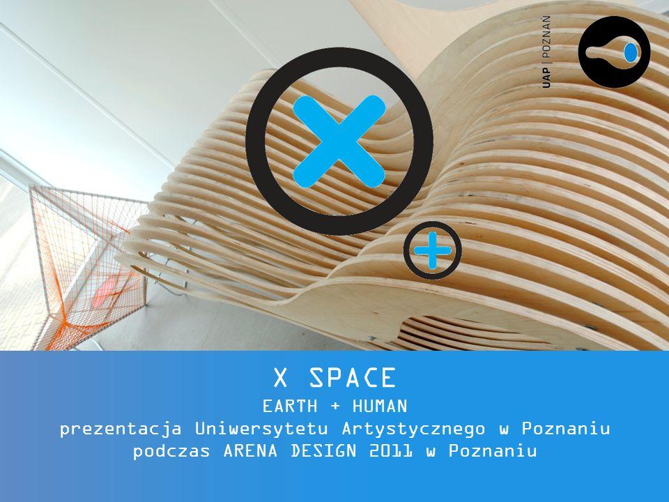 X SPACE EARTH + HUMAN prezentacja Uniwersytetu Artystycznego w Poznaniu podczas ARENA DESIGN 2011 w Poznaniu