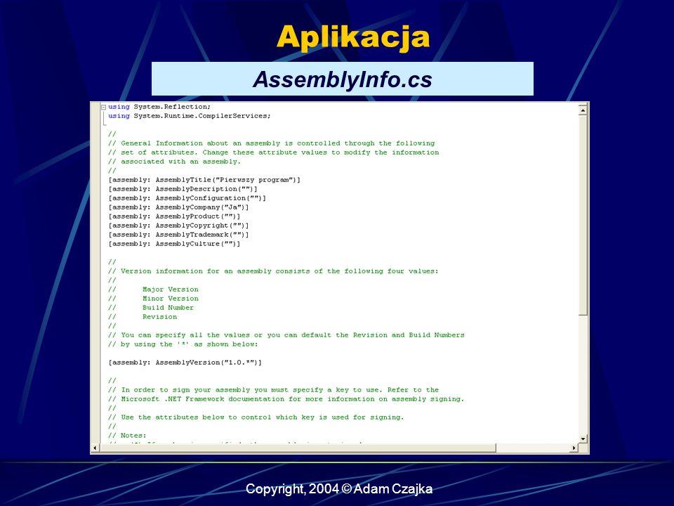 Copyright, 2004 © Adam Czajka Aplikacja AssemblyInfo.cs