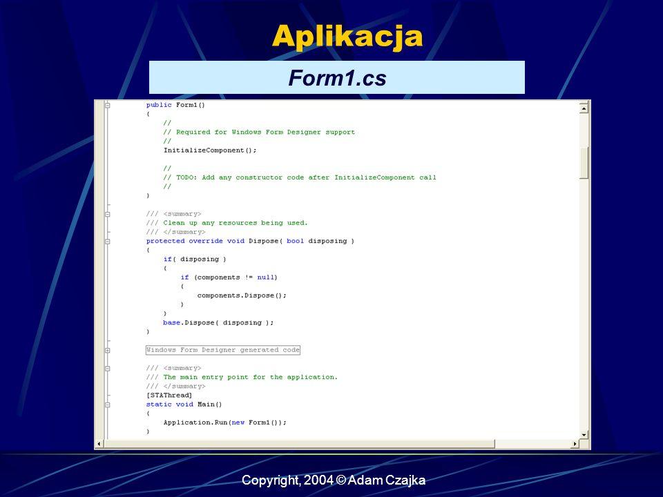 Copyright, 2004 © Adam Czajka Aplikacja Form1.cs
