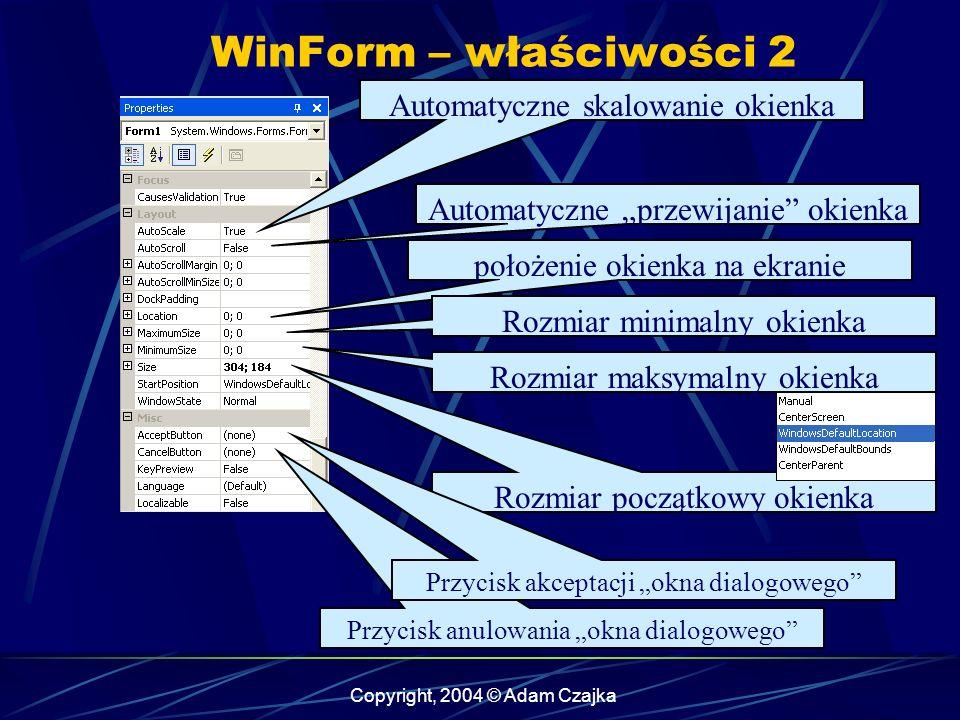 Copyright, 2004 © Adam Czajka Automatyczne skalowanie okienka Automatyczne przewijanie okienka położenie okienka na ekranie Rozmiar minimalny okienka