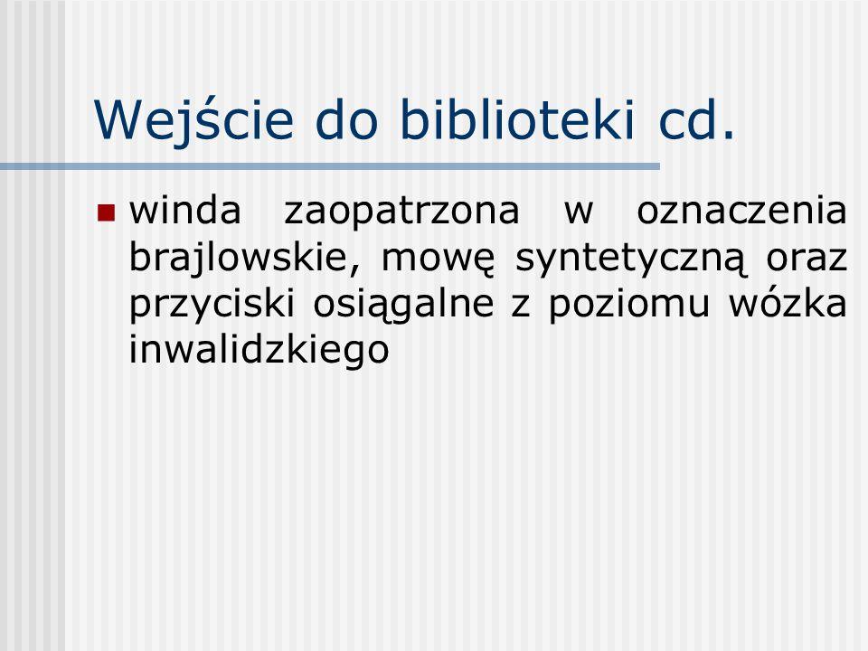 Wejście do biblioteki cd. winda zaopatrzona w oznaczenia brajlowskie, mowę syntetyczną oraz przyciski osiągalne z poziomu wózka inwalidzkiego