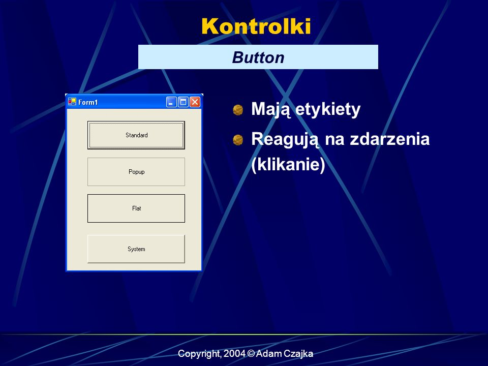 Copyright, 2004 © Adam Czajka Kontrolki ListBox