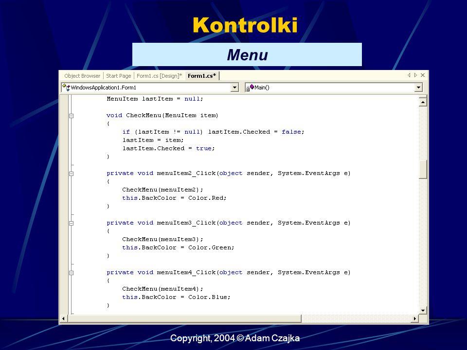 Copyright, 2004 © Adam Czajka Kontrolki Menu