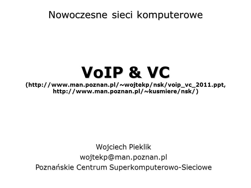 NSK 2011, PCSS32 Session Initiation Protocol SIP INVITE sip:mirek@amu.edu.pl SIP/2.0 Via: SIP/2.0/UDP sipproxy.amu.edu.pl:5060 Via: SIP/2.0/UDP 150.254.111.111:5060 Max-Forwards: 70 To: Mirek From: Wojtek Call-ID: 105637921@150.254.111.111 CSeq: 1 INVITE Contact: sip:voytek@150.254.111.111 Content-Type: application/sdp Content-Length: 159 wykrywanie pętli 486 Too many hops