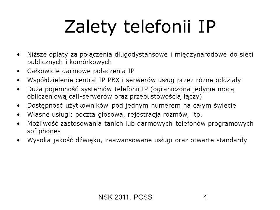 NSK 2011, PCSS55 Połączenie SIP (3:1) voytek wnawrot OPTIONS sip:voytek@man.poznan.pl SIP/2.0 Via: SIP/2.0/UDP 150.254.111.111;branch=z9hG4bKhjhs8ass877 Max-Forwards: 70 To: wnawrot From: voytek ;tag=1928301774 Call-ID: a84b4c76e66710 CSeq: 63104 OPTIONS Contact: Accept: application/sdp Content-Length: 0 SIP/2.0 200 OK Via: SIP/2.0/UDP 150.254.111.112;branch=z9hG4bKhjhs8ass877 To: voytek ;tag=93810874 From: wnawrot ;tag=1928301774 Call-ID: a84b4c76e66710 CSeq: 63104 OPTIONS Contact: Contact: Allow: INVITE, ACK, CANCEL, OPTIONS, BYE Accept: application/sdp Content-Type: application/sdp Content-Length: 274