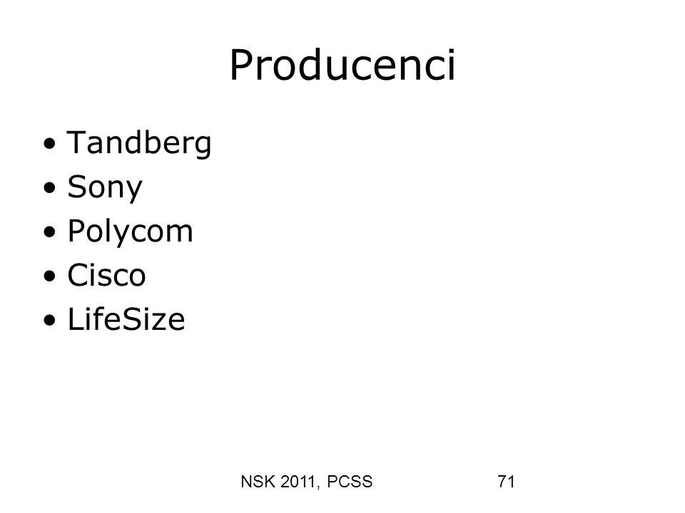 NSK 2011, PCSS71 Producenci Tandberg Sony Polycom Cisco LifeSize
