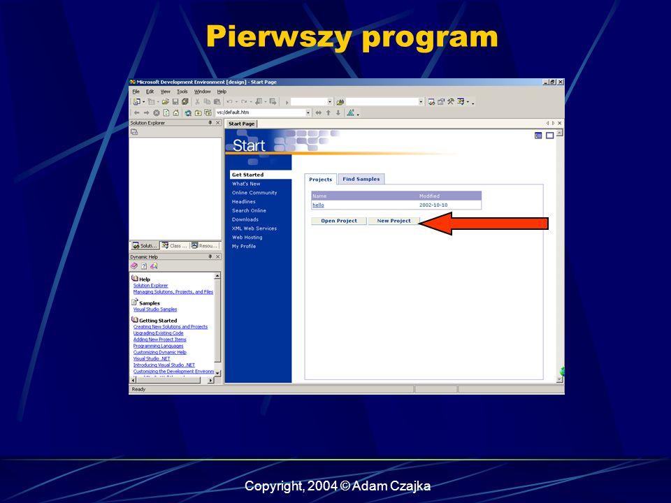 Copyright, 2004 © Adam Czajka Pierwszy program