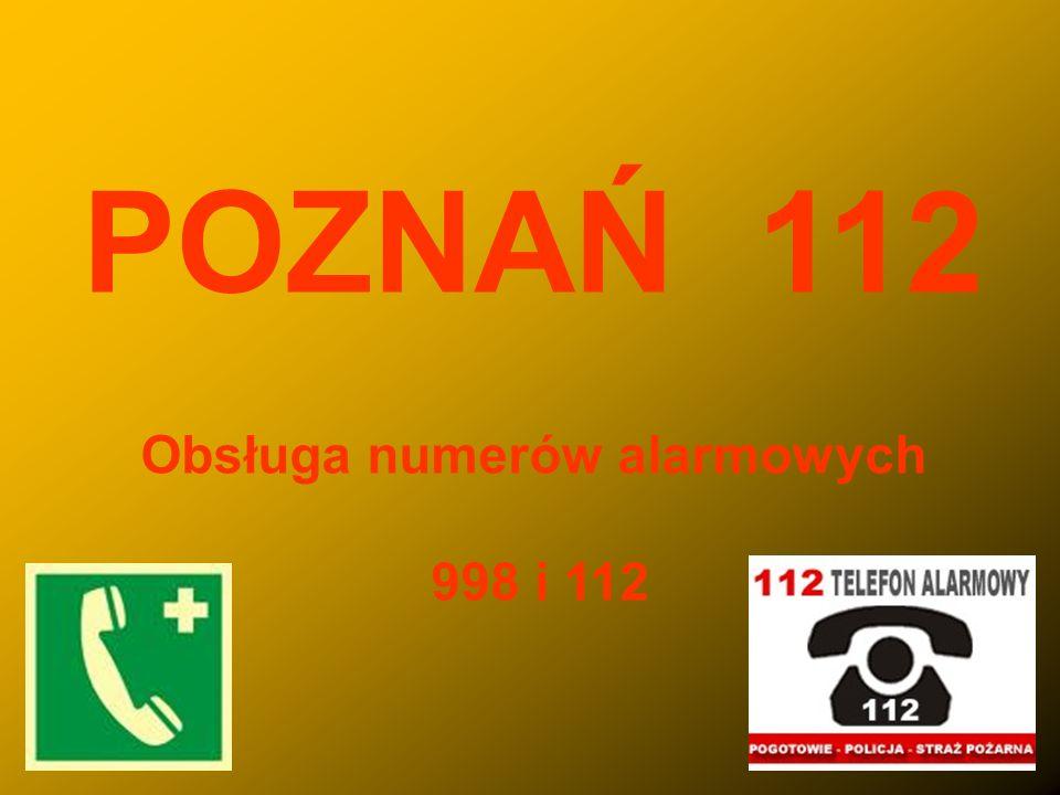 POZNAŃ 112 Obsługa numerów alarmowych 998 i 112