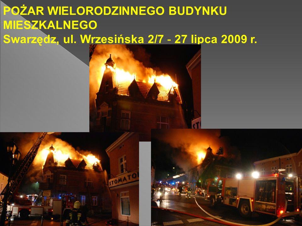 POŻAR WIELORODZINNEGO BUDYNKU MIESZKALNEGO Swarzędz, ul. Wrzesińska 2/7 - 27 lipca 2009 r.
