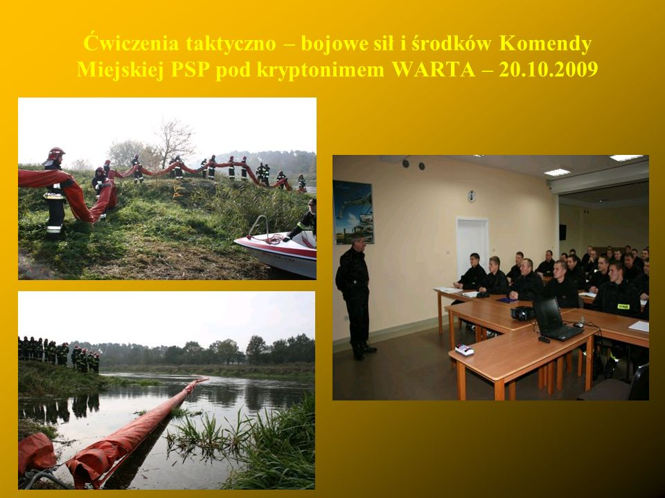 Ćwiczenia taktyczno – bojowe sił i środków Komendy Miejskiej PSP pod kryptonimem WARTA – 20.10.2009