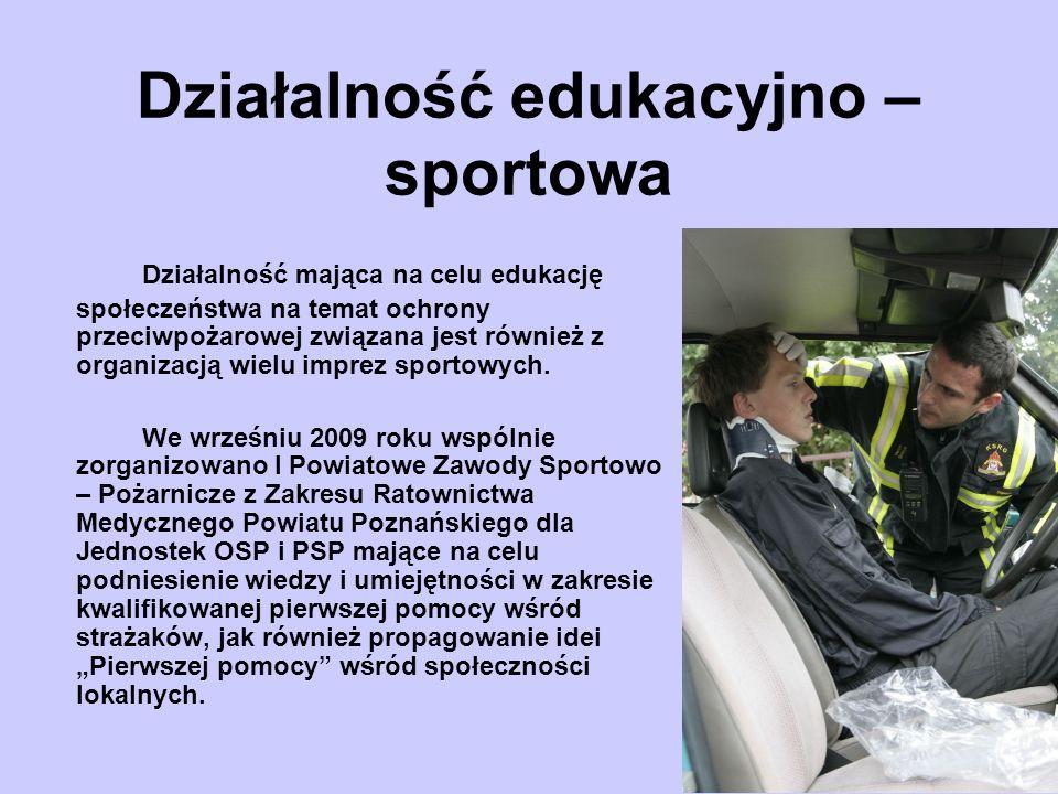 Działalność edukacyjno – sportowa Działalność mająca na celu edukację społeczeństwa na temat ochrony przeciwpożarowej związana jest również z organizacją wielu imprez sportowych.