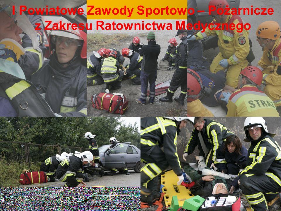 I Powiatowe Zawody Sportowo – Pożarnicze z Zakresu Ratownictwa Medycznego