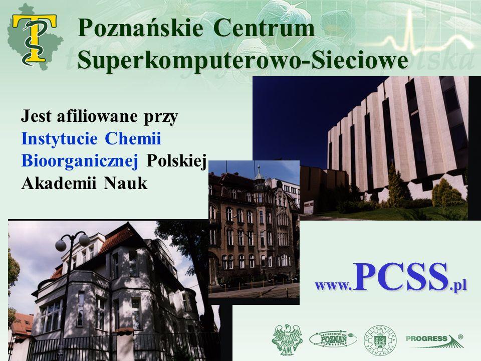 Jest afiliowane przy Instytucie Chemii Bioorganicznej Polskiej Akademii Nauk www. PCSS.pl