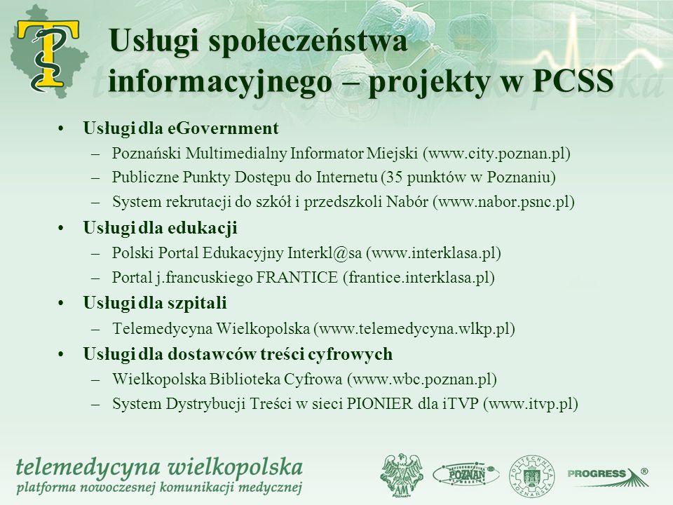 Usługi społeczeństwa informacyjnego – projekty w PCSS Usługi dla eGovernment –Poznański Multimedialny Informator Miejski (www.city.poznan.pl) –Publicz