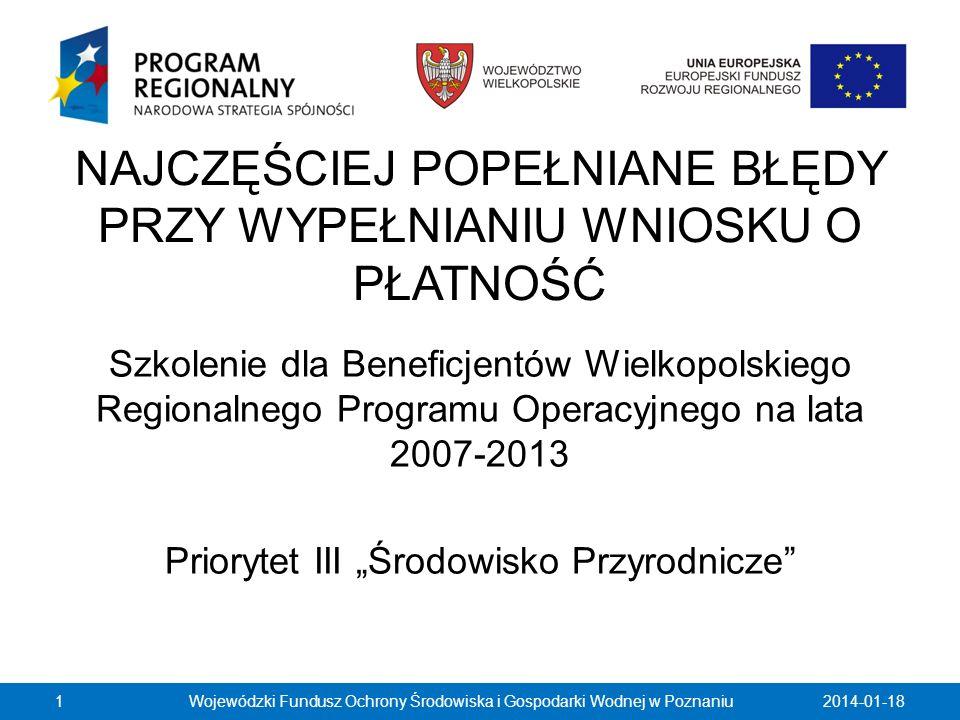 NAJCZĘŚCIEJ POPEŁNIANE BŁĘDY PRZY WYPEŁNIANIU WNIOSKU O PŁATNOŚĆ Szkolenie dla Beneficjentów Wielkopolskiego Regionalnego Programu Operacyjnego na lat
