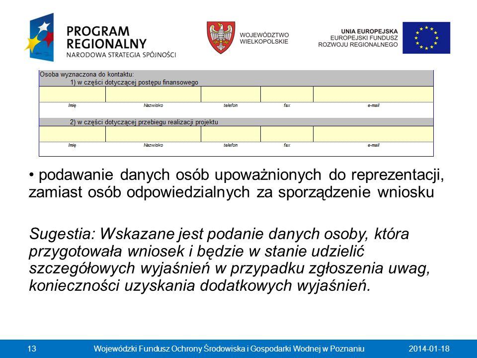 2014-01-1813 podawanie danych osób upoważnionych do reprezentacji, zamiast osób odpowiedzialnych za sporządzenie wniosku Sugestia: Wskazane jest podan